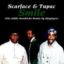 Scarface & Tupac - Smile (The Eddie Kendricks Remix by Djaytiger) cover art