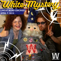 White Mystery LIVE at WZRD Chicago, 2015 cover art