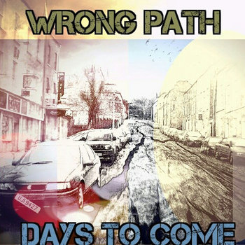 Days To Come by Wrong Path