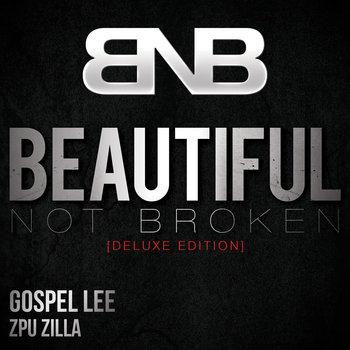 Beautiful Not Broken [Deluxe Edition] by Gospel Lee