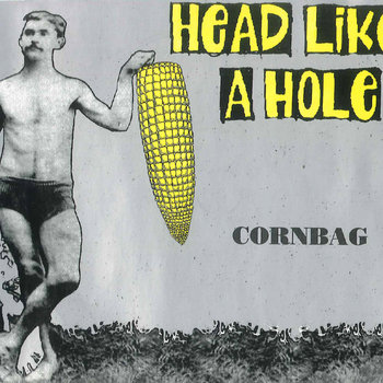 Cornbag EP by Head Like A Hole