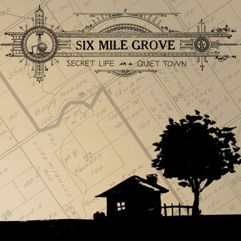Secret Life in a Quiet Town by Six Mile Grove
