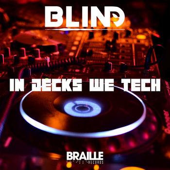 In Decks We Tech by bLiNd