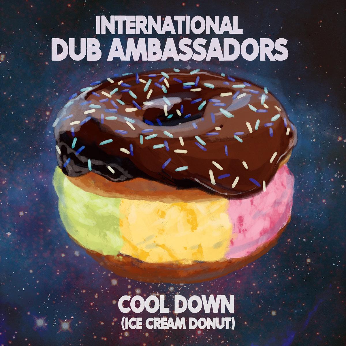 Cool Down (Ice Cream Donut)   International Dub Ambassadors