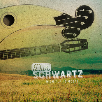 High Plains Gospel (EP) by Dan Schwartz
