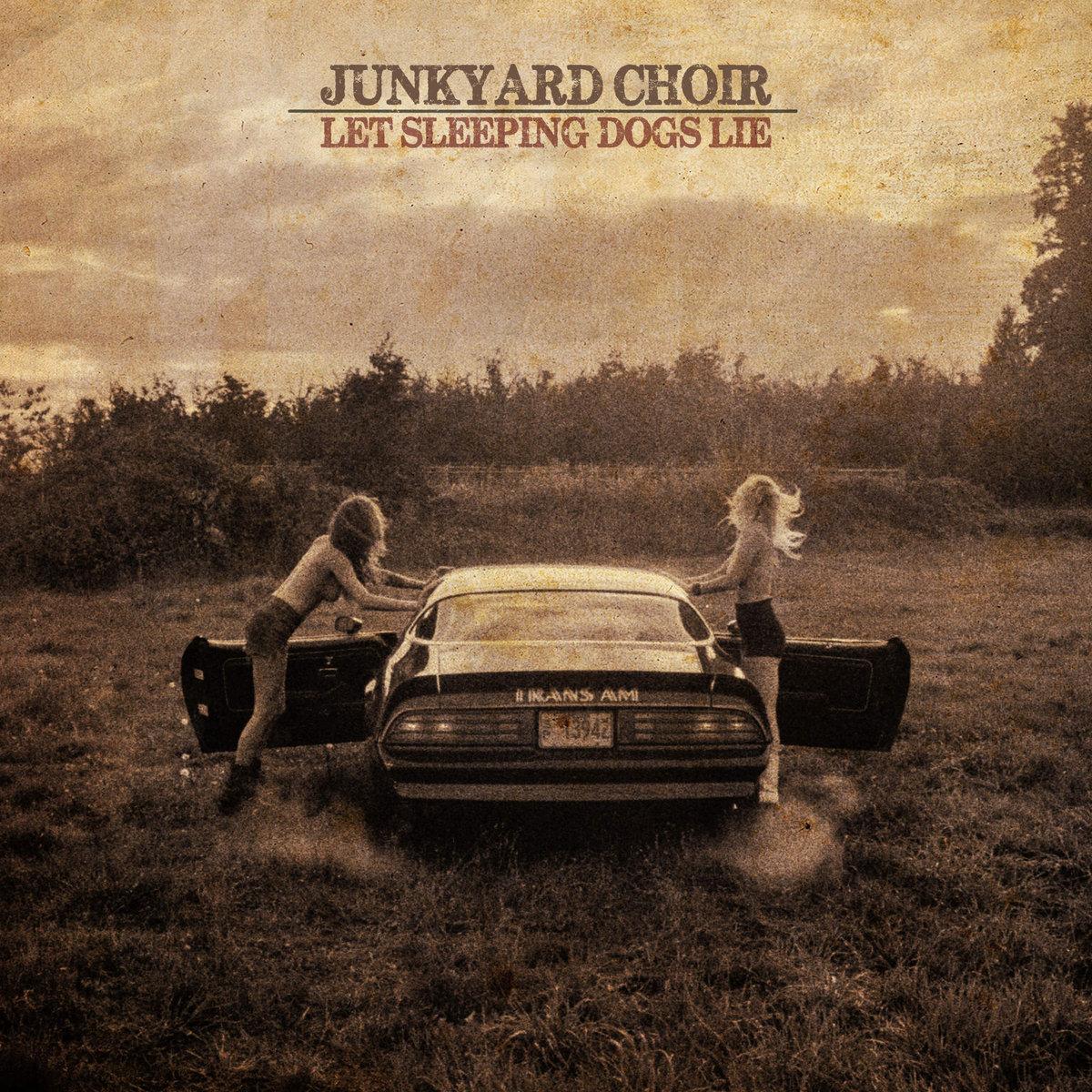 Let Sleeping Dogs Lie | Junkyard Choir