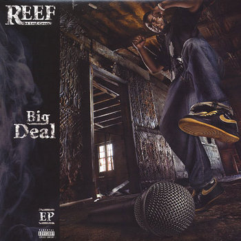 Big Deal EP by Reef The Lost Cauze