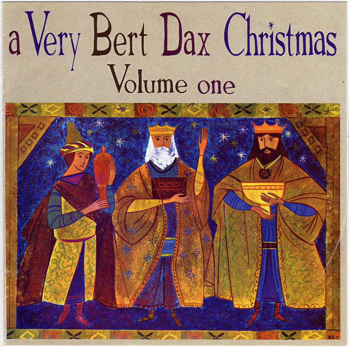 A Very Bert Dax Christmas, Volume One   The Bert Dax Cavalcade Of Stars