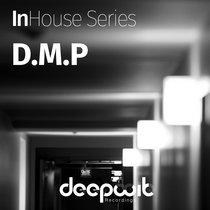 InHouse Series D.M.P. cover art