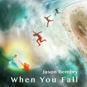 When You Fall - EP by Jason Bembry