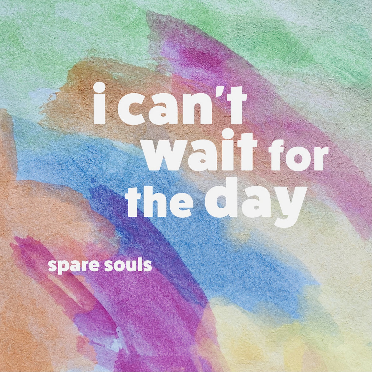I Can't Wait for the Day by Spare Souls