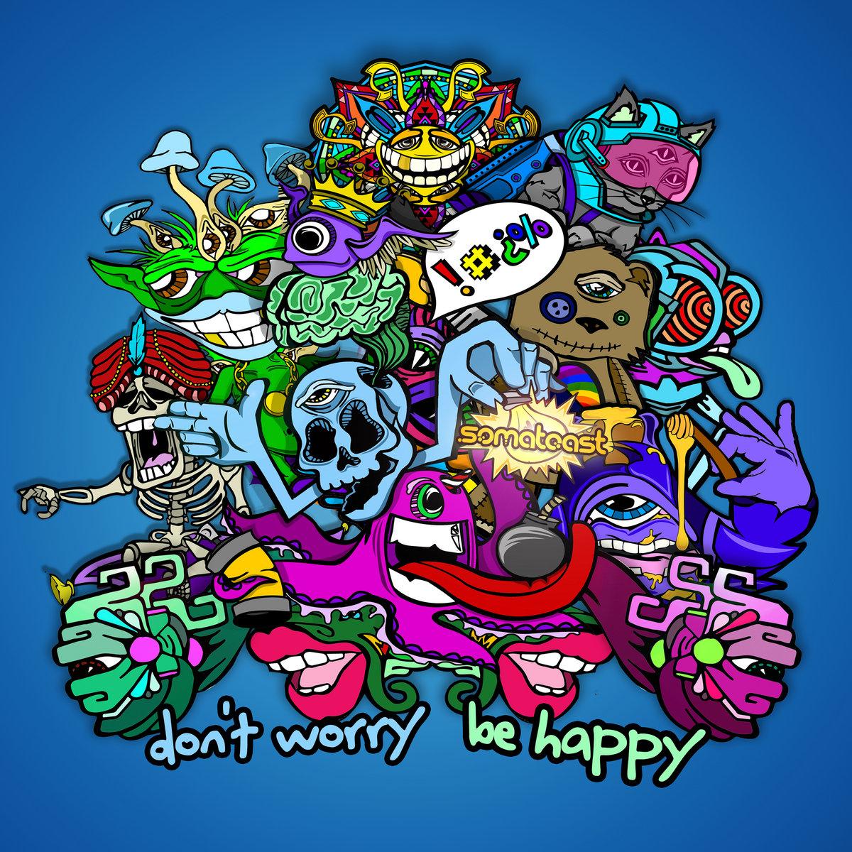 Dont Worry Be Happy Somatoast