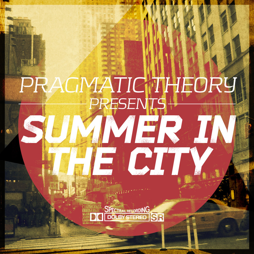 4be38bd8b56f Summer In The City. by Pragmatic Theory