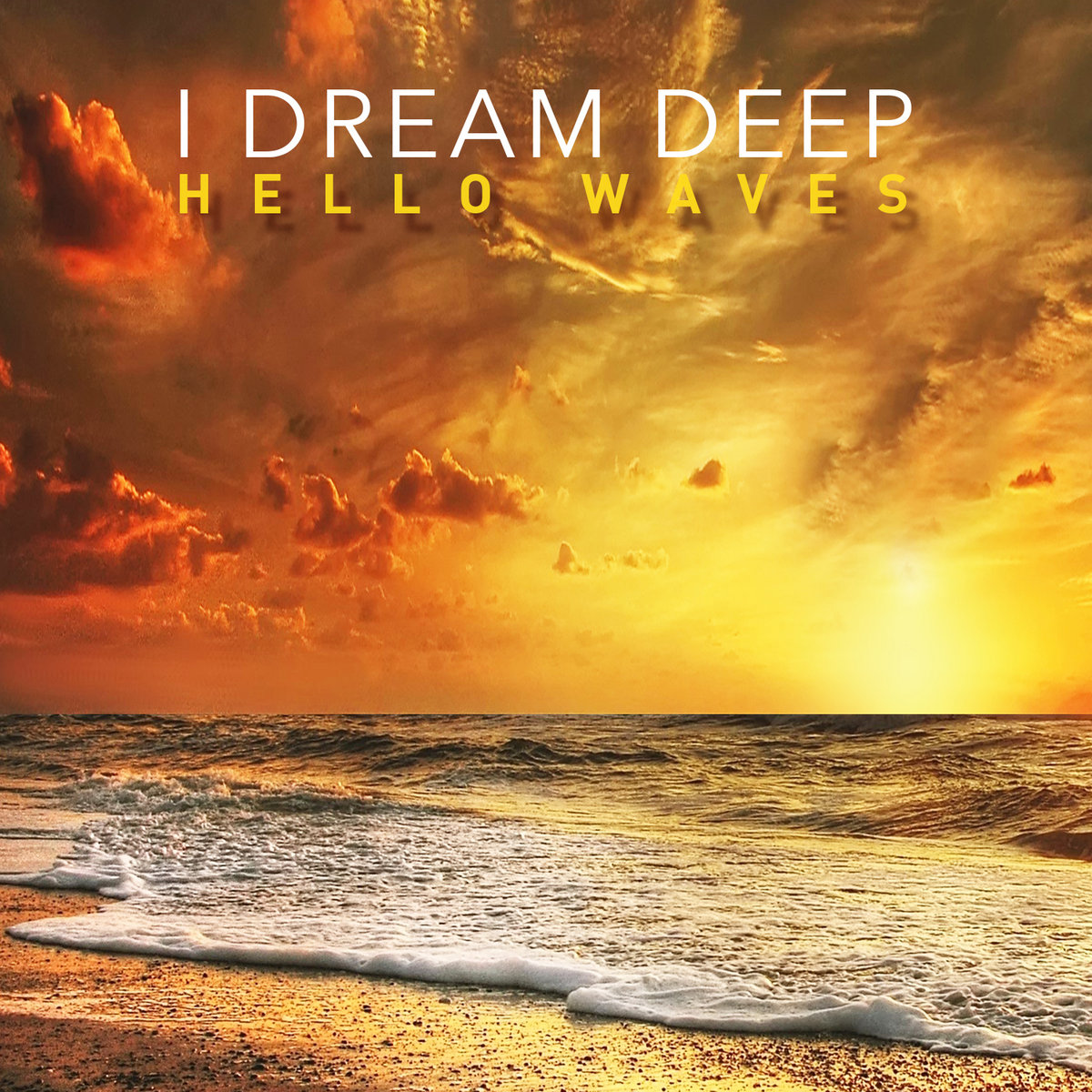 Hello Waves by I Dream Deep