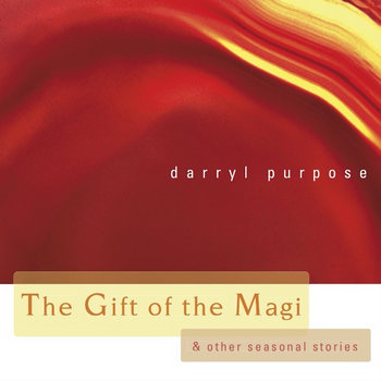 THE GIFT OF THE MAGI - & other seasonal stories (2002) by Darryl Purpose