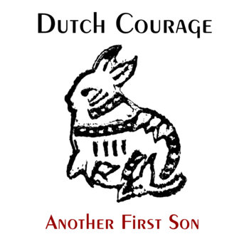 Another First Son by Dutch Courage
