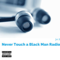 Never Touch a Black Man Radio cover art