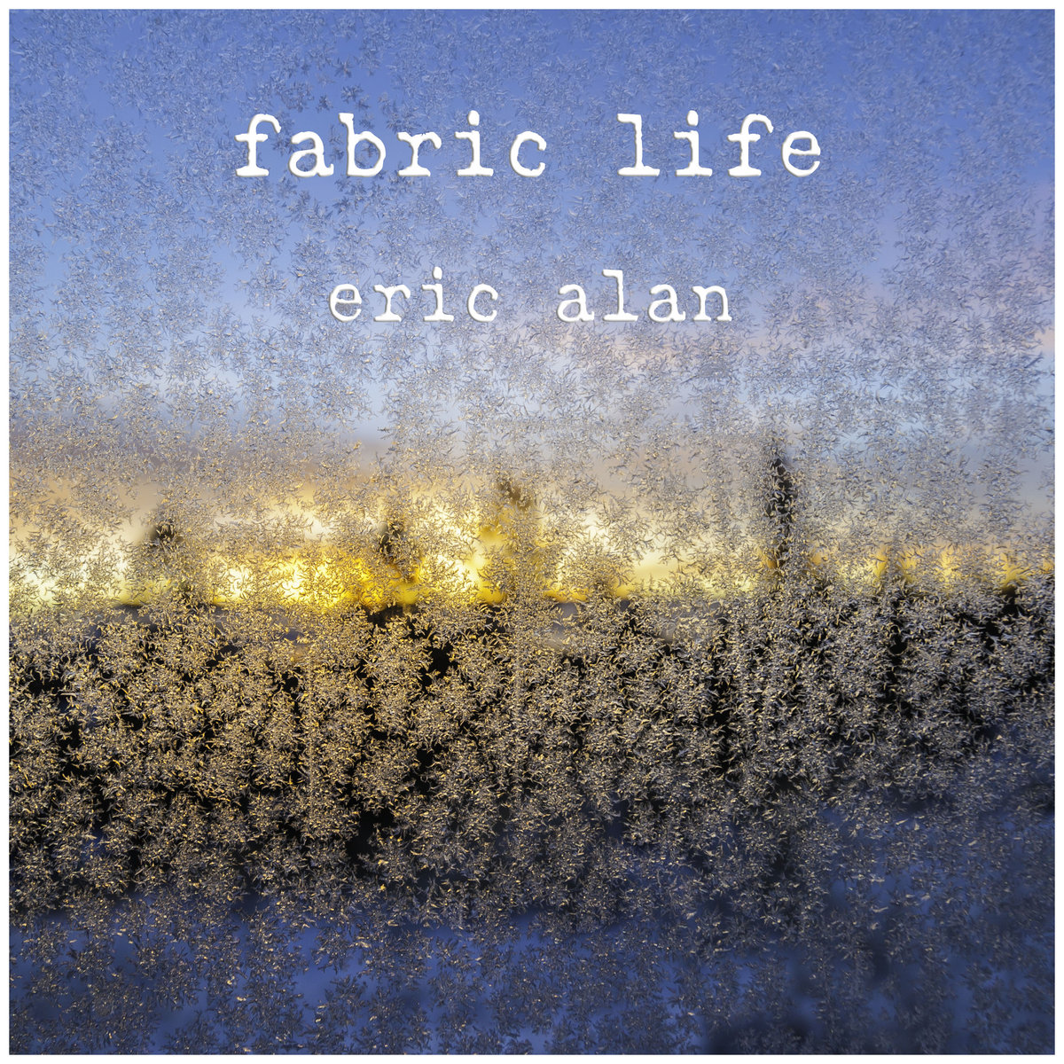 Fabric Life by Eric Alan