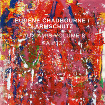 Faux Amis vol.8: Eugene Chadbourne [FA#33] cover art
