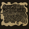 Becoming Unravelled Cover Art
