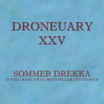 Droneuary XXV - It will wash away; both pillar and tongue cover art