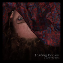 fruiting bodies - a soundtrack cover art