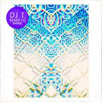 DJ T. - Ready To Shine cover art