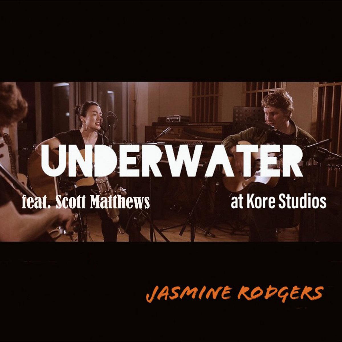 Underwater (Live at Kore Studios) by Jasmine Rodgers, Scott Matthews, Danny Keane