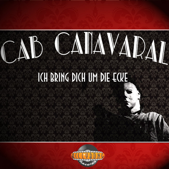 ich bring dich um die ecke cab canavaral remix. Black Bedroom Furniture Sets. Home Design Ideas