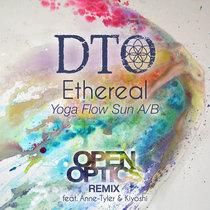 Ethereal (OpenOptics Remix) Yoga Flow Sun A/B - feat. Anne-Tyler & Kiyoshi cover art