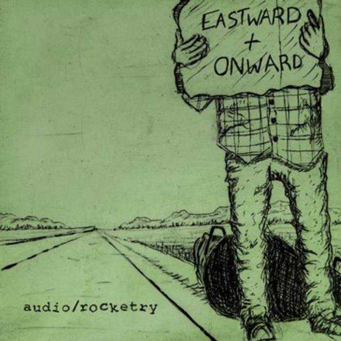 Eastward + Onward | audio/rocketry