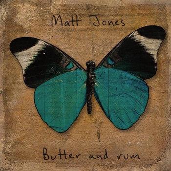Butter And Rum (Feb. 2008) by Matthew Jones