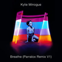 Kylie Minogue - Breathe (Parralox Remix V1) cover art