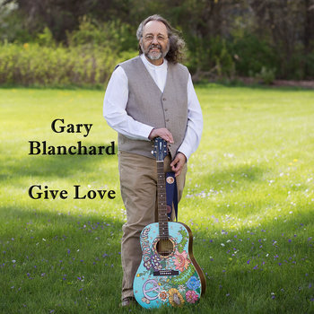 Give Love by Gary Blanchard