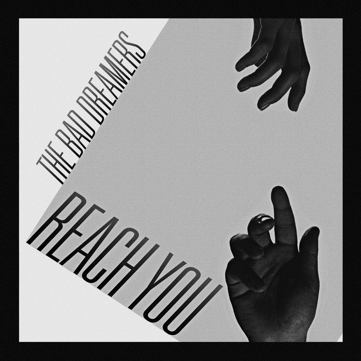 Reach You | The Bad Dreamers