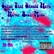 (Bonus Album) Songs That Should Have Never Been Made, Vol. 3.14159265359 cover art