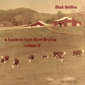a Southern Style River Revival-volume II by Hank Quillen