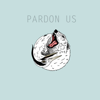 Pardon Us by Pardon Us
