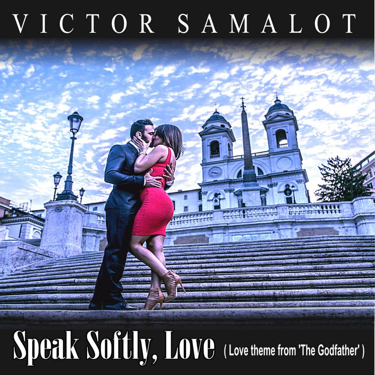 Speak Softly Love by Victor Samalot