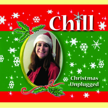 CHILL Christmas Unplugged by CHILL - Melissa D & Michael Cressey