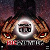 Mutant Club - Roc Mutation (MCR-058) cover art
