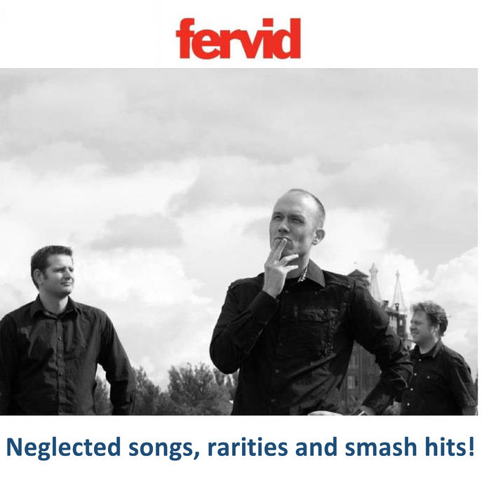 Fervid neglected songs