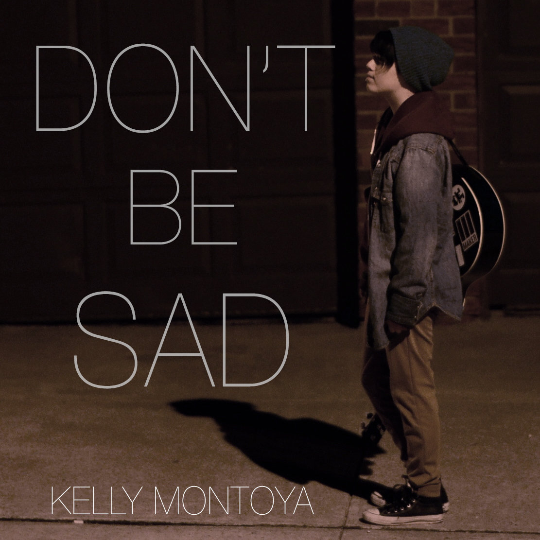 Dont Be Sad Kelly Montoya