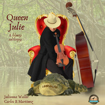 Queen Julie, a Bluesy Soliloquy cover art