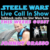 Live Call In Show – Ep 23 : Johnny Grasso - Steele's bad Star Wars mood, who's not Rey's father & more cover art