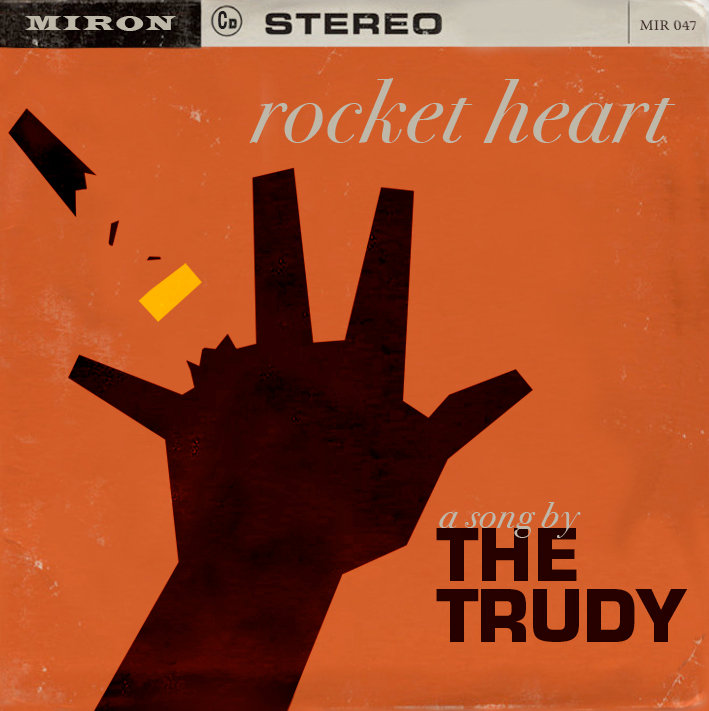 Rocket Heart by The Trudy