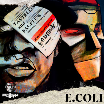 Tasteless And Faceless by E.Coli x Rusty Joints