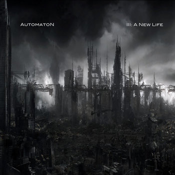 III- A New Life by AutomatoN