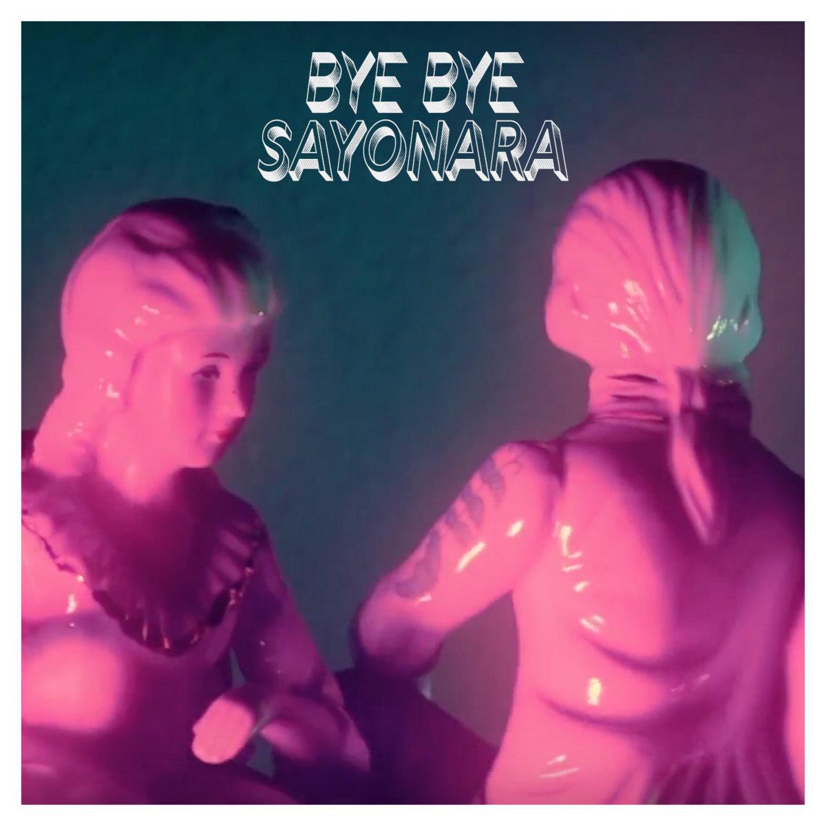 Bye Bye Sayonara (single edit) by Fastlane Candies