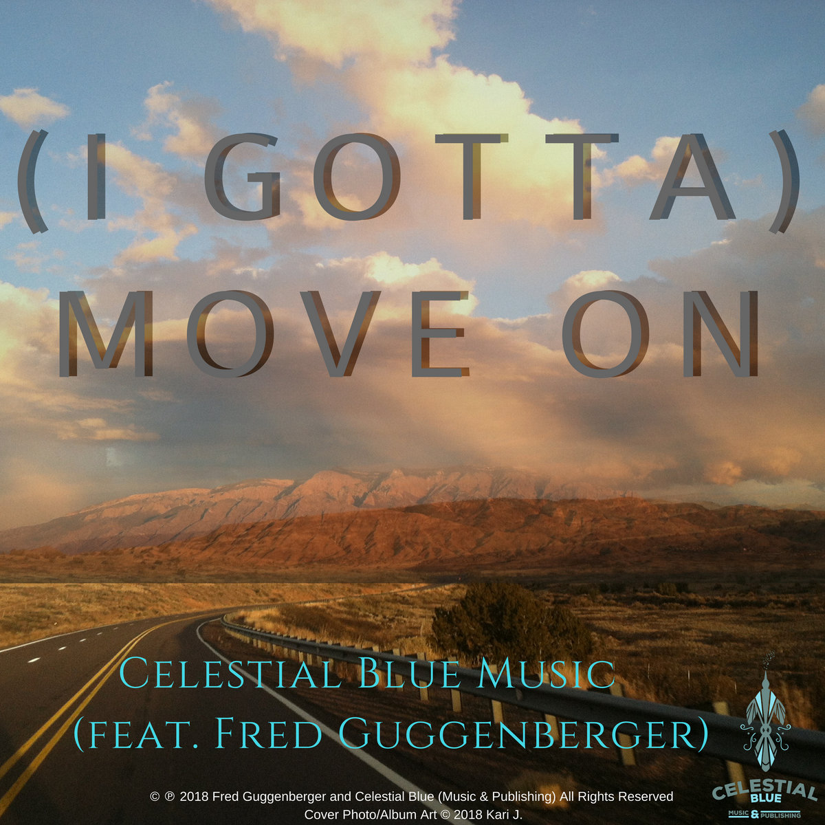(I Gotta) Move On by Celestial Blue Music (feat. Fred Guggenberger)